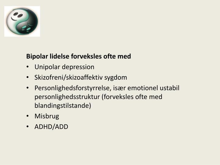 Bipolar lidelse forveksles ofte med