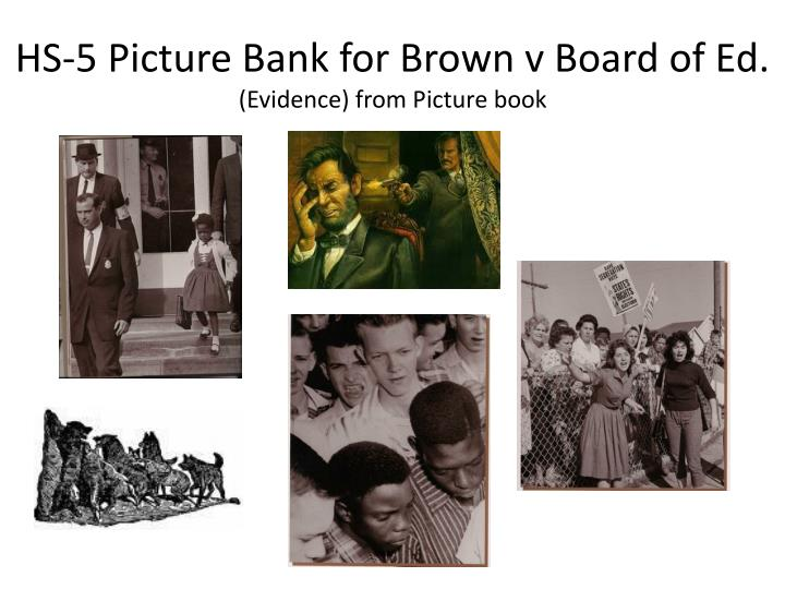 HS-5 Picture Bank for Brown v Board of Ed.