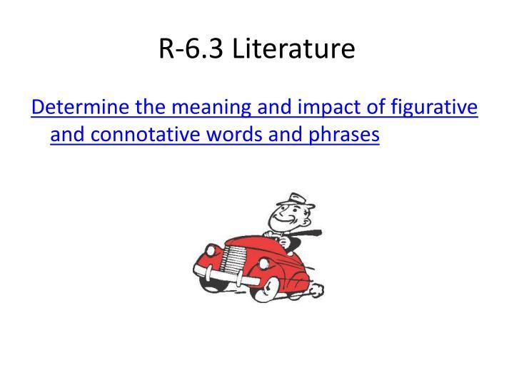 R-6.3 Literature