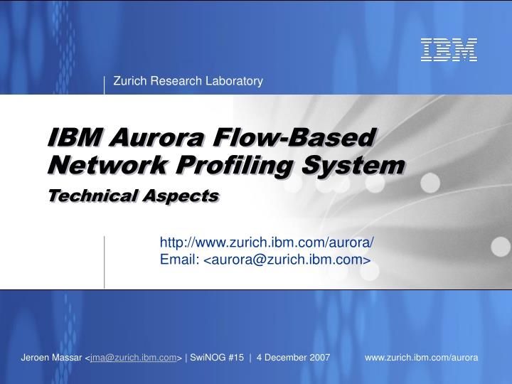 Ibm aurora flow based network profiling system technical aspects