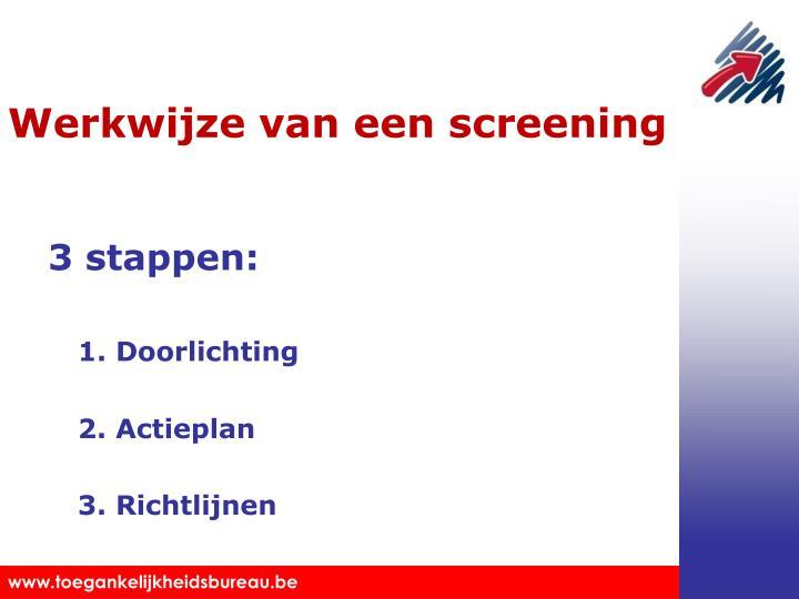 Werkwijze van een screening