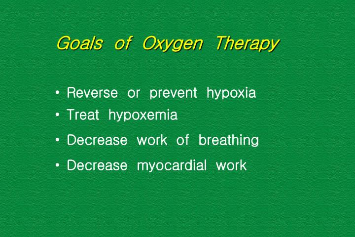 Goals  of  Oxygen  Therapy