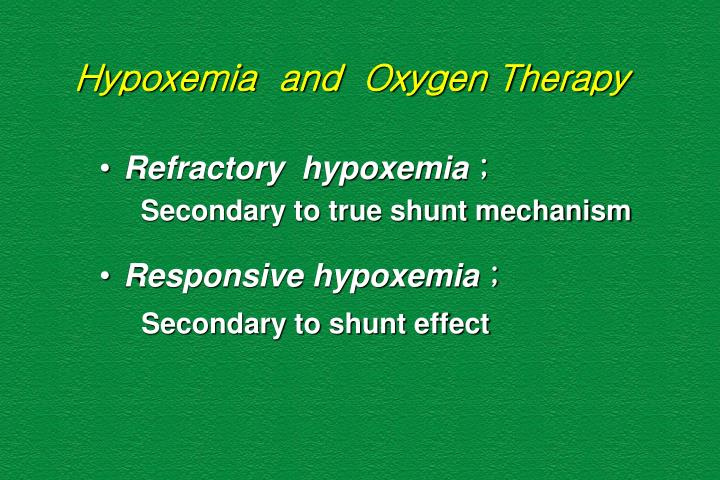 Hypoxemia  and  Oxygen Therapy