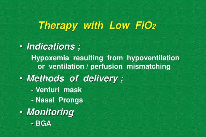 Therapy  with  Low  FiO