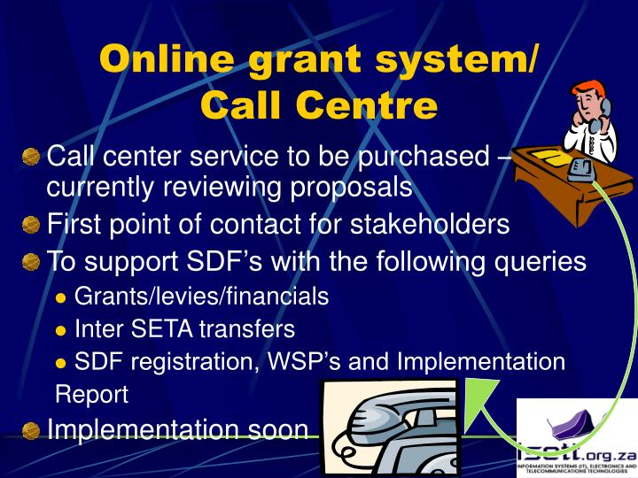 Online grant system/ Call Centre