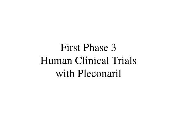 First Phase 3
