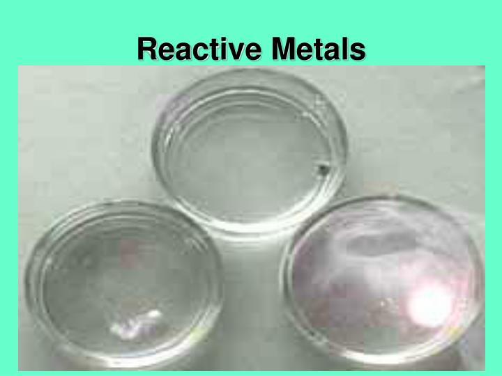 Reactive Metals