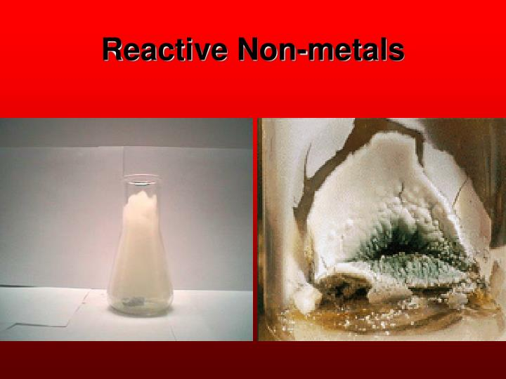 Reactive Non-metals