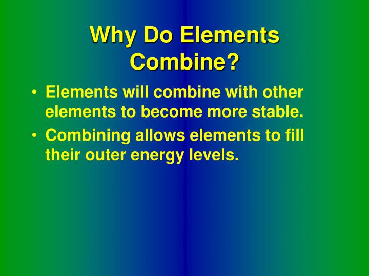 Why Do Elements Combine?