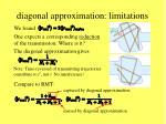 diagonal approximation limitations