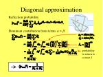 diagonal approximation