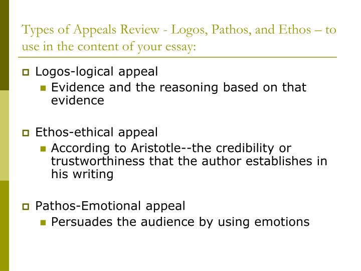 using pathos logos and ethos in essays Ethos, pathos, and logos are the foundation modes of persuasion, also known as appeals in this lesson, you will learn about the different modes of.