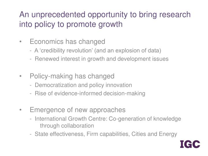 An unprecedented opportunity to bring research into policy to promote growth