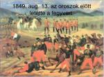 1849 aug 13 az oroszok el tt letette a fegyvert