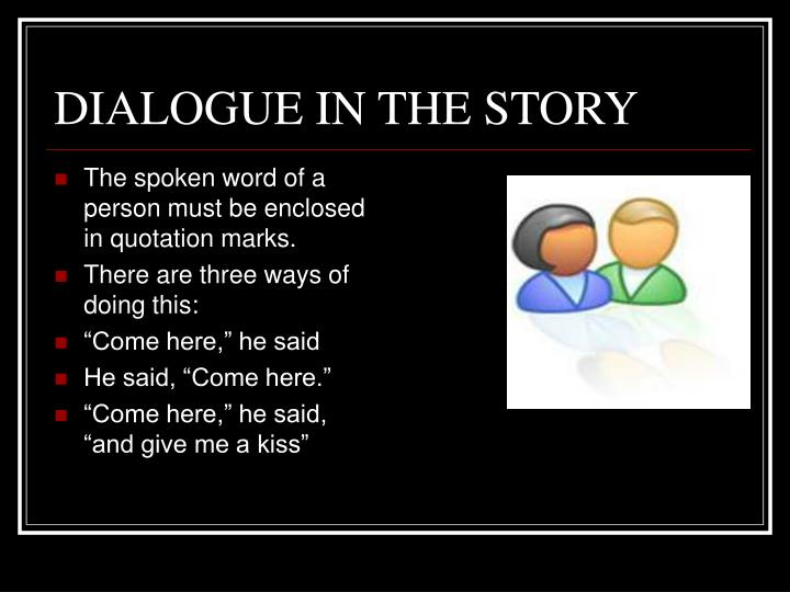 DIALOGUE IN THE STORY