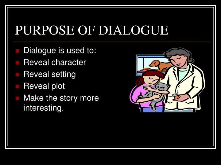 PURPOSE OF DIALOGUE