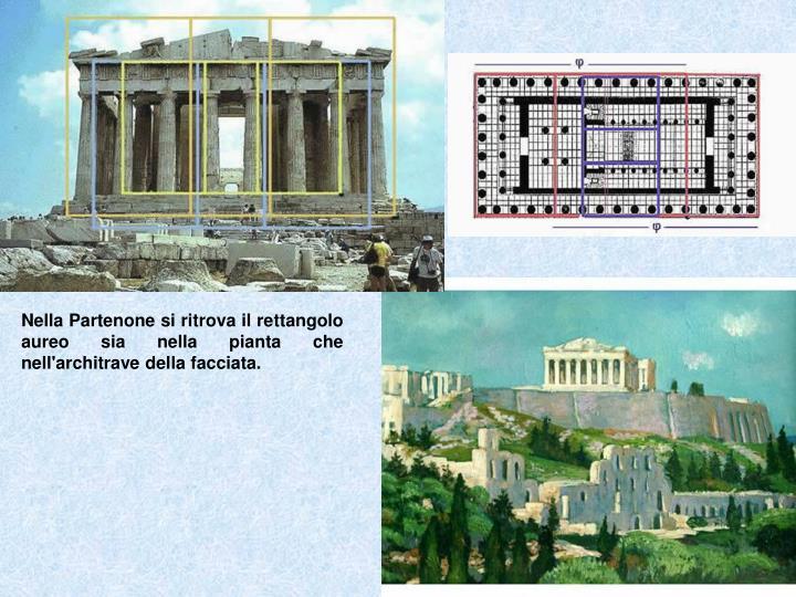 Nella Partenone si ritrova il rettangolo aureo sia nella pianta che nell'architrave della facciata.