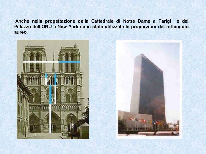 Anche nella progettazione della Cattedrale di Notre Dame a Parigi