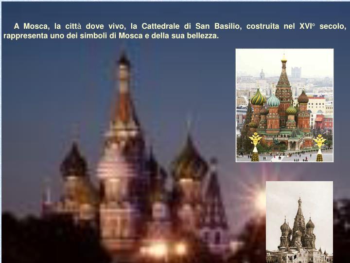 A Mosca, la citt