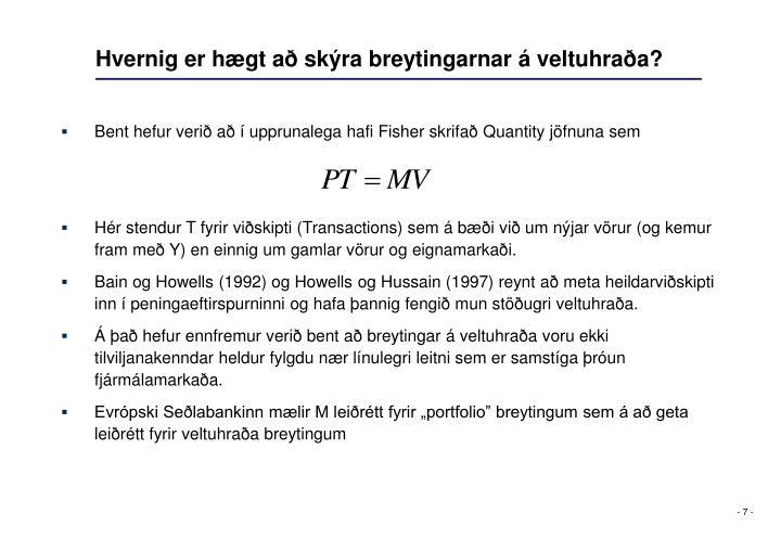 Hvernig er hægt að skýra breytingarnar á veltuhraða?