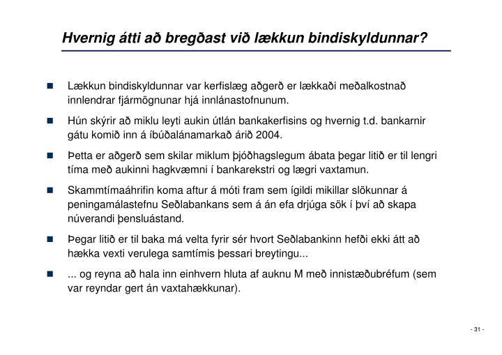 Hvernig átti að bregðast við lækkun bindiskyldunnar?