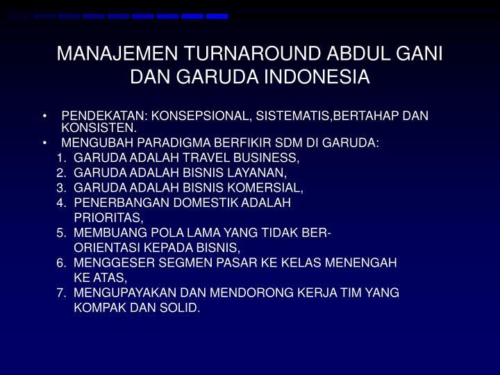 MANAJEMEN TURNAROUND ABDUL GANI DAN GARUDA INDONESIA