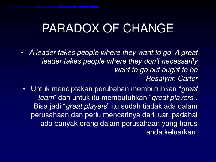 PARADOX OF CHANGE