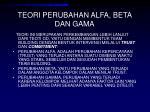 teori perubahan alfa beta dan gama