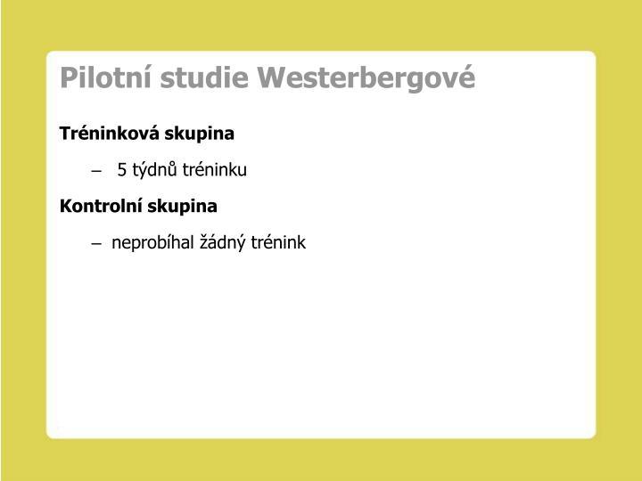 Pilotní studie Westerbergové