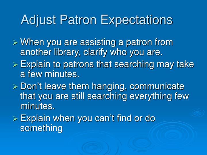 Adjust Patron Expectations