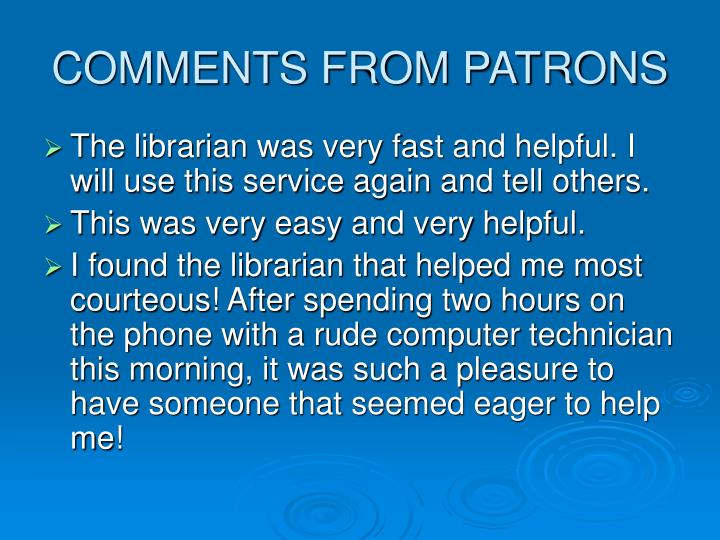 COMMENTS FROM PATRONS