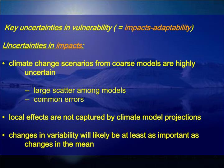 Key uncertainties in vulnerability ( =