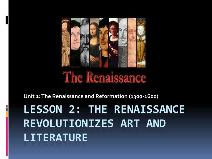 Unit 1 the renaissance and reformation 1300 1600