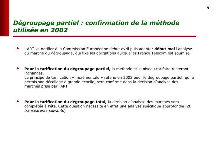 Dégroupage partiel : confirmation de la méthode utilisée en 2002