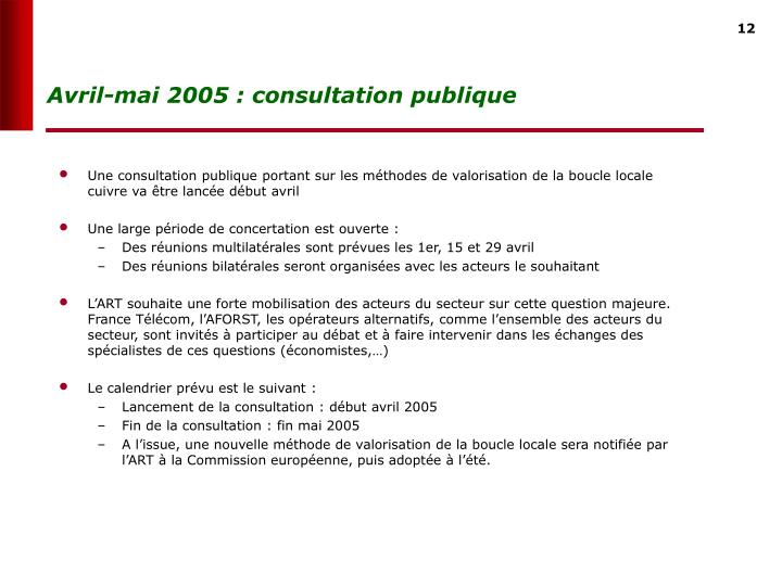 Avril-mai 2005 : consultation publique