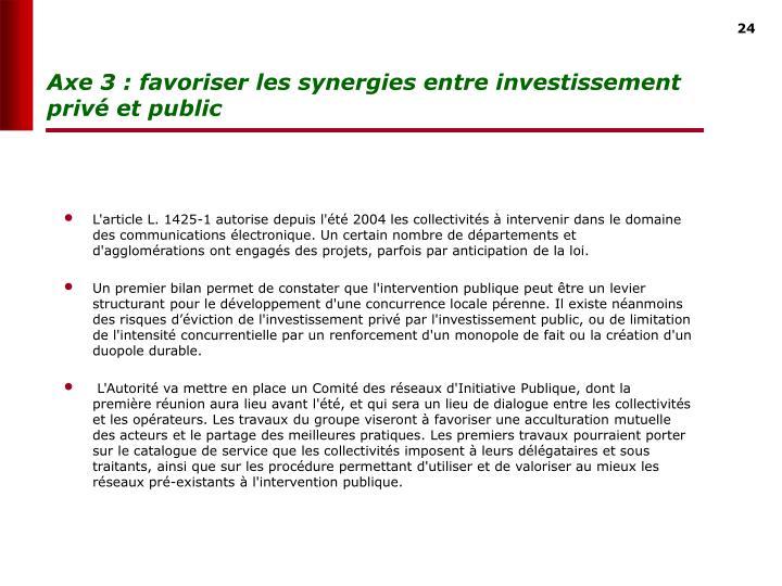 Axe 3 : favoriser les synergies entre investissement privé et public
