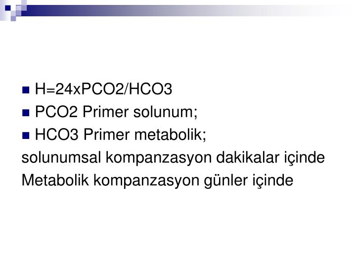 H=24xPCO2/HCO3