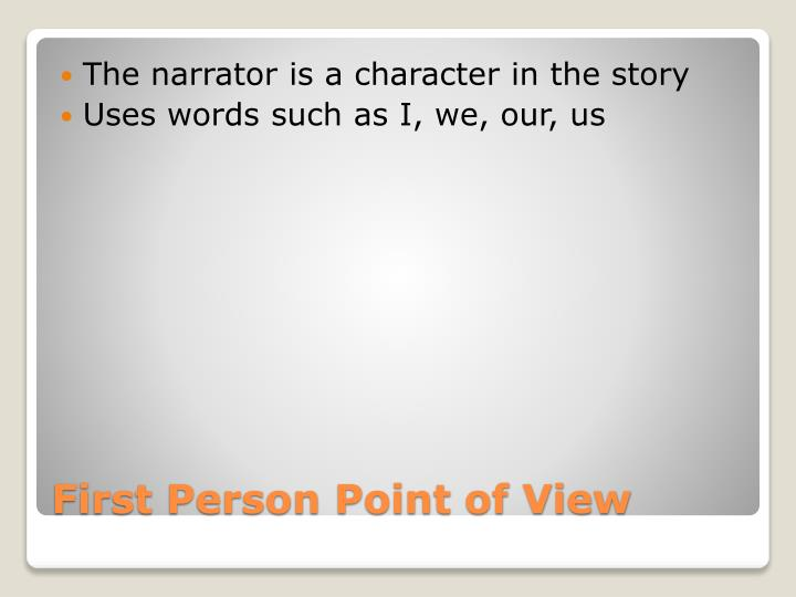 The narrator is a character in the story