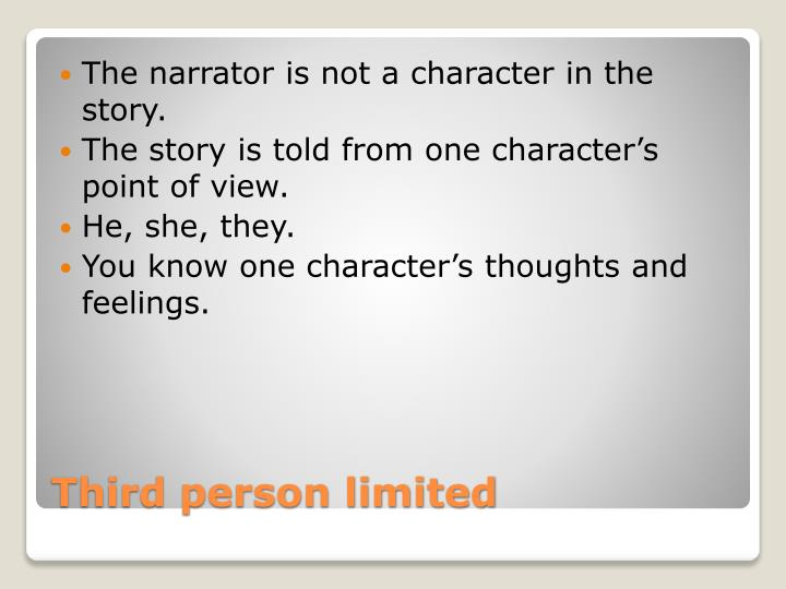 The narrator is not a character in the story.