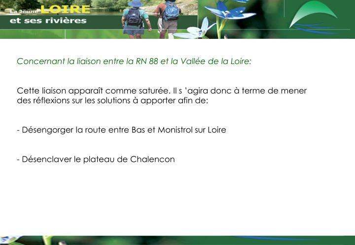 Concernant la liaison entre la RN 88 et la Vallée de la Loire: