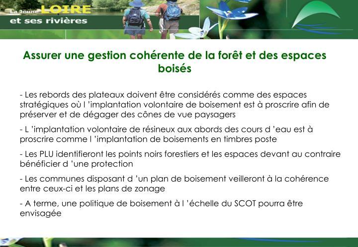 Assurer une gestion cohérente de la forêt et des espaces boisés