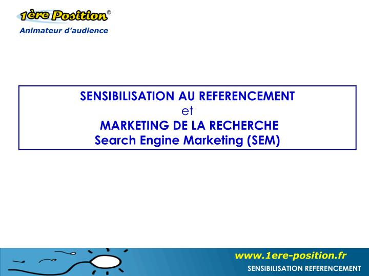 Sensibilisation au referencement et marketing de la recherche search engine marketing sem
