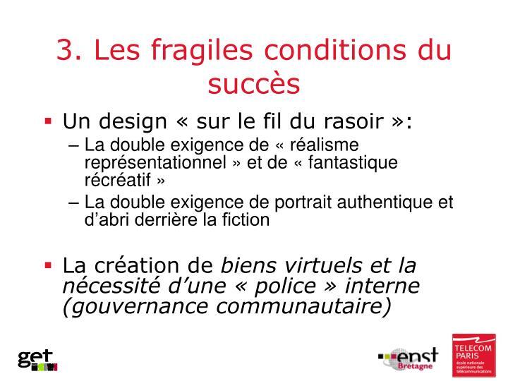3. Les fragiles conditions du succès