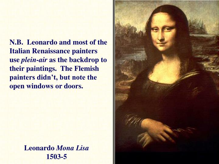 N.B.  Leonardo and most of the Italian Renaissance painters use