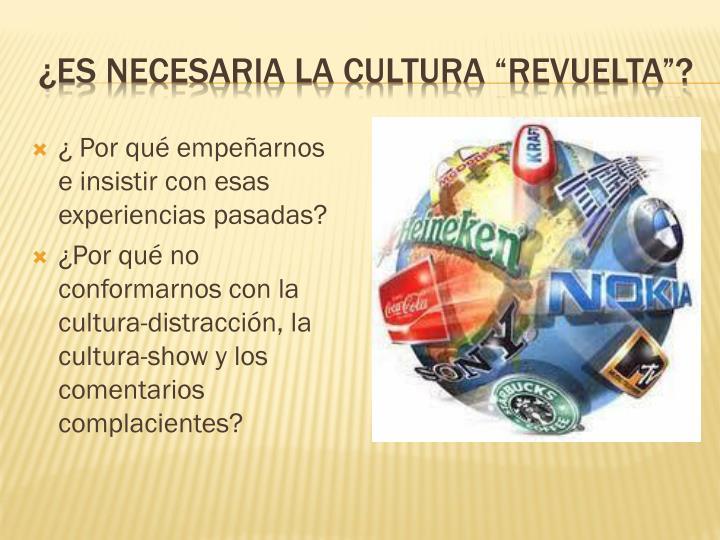 """¿Es necesaria la cultura """"revuelta""""?"""