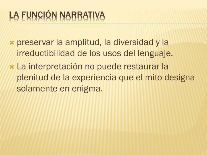 preservar la amplitud, la diversidad y la irreductibilidad de los usos del lenguaje.