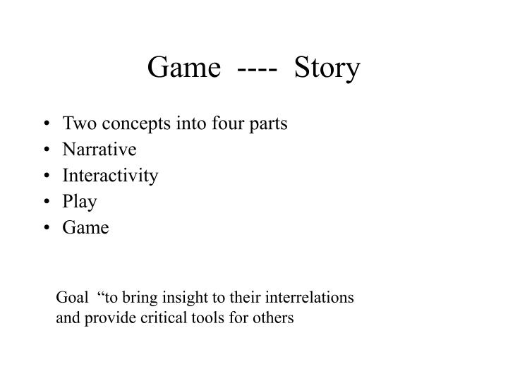 Game  ----  Story