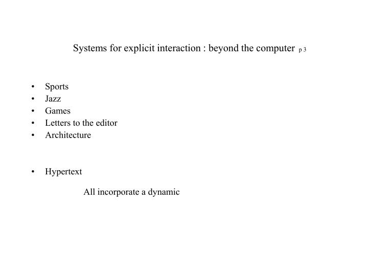 Systems for explicit interaction beyond the computer
