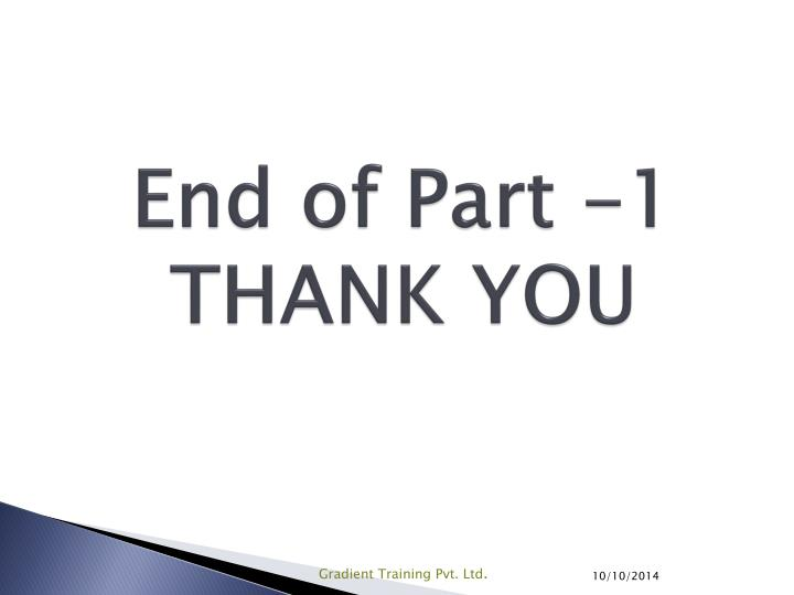 End of Part -1