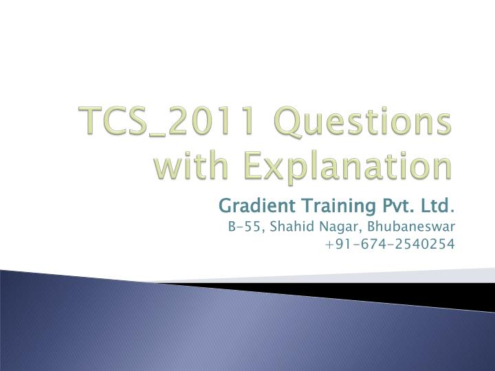 Tcs 2011 questions with explanation